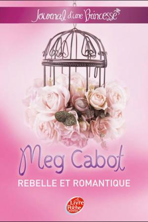 Journal d'une princesse - Tome 6 : Rebelle et romantique