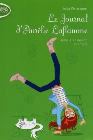 Le journal d'Aurélie Laflamme - Tome 4 : Le monde à l'envers