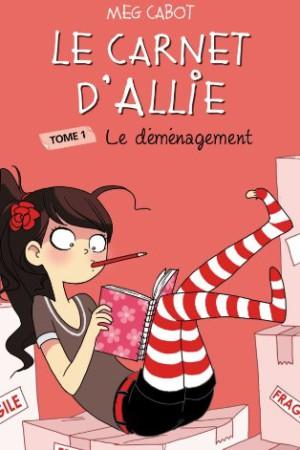 Le carnet d'Allie - Tome 1 : Le déménagement