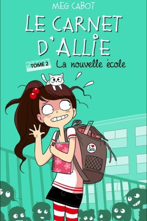 Le carnet d'Allie - Tome 2 : La nouvelle école