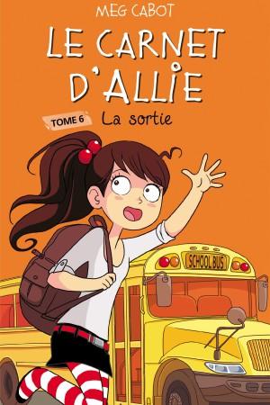 Le carnet d'Allie - Tome 6 - La sortie
