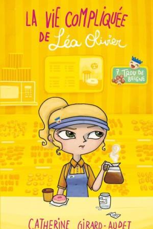 La vie compliquée de Léa Olivier - Tome 7 : Trou de beigne