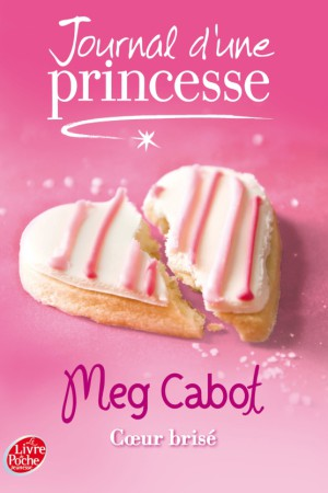 Journal d'une princesse - Tome 9 : Coeur brisé