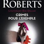 Lieutenant Eve Dallas - Crimes pour l'exemple
