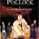 Oksa Pollock - Tome 3 : Le coeur des deux mondes