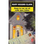 dans-la-rue-ou-vit-celle-que-j-aime-mary-higgins-clark