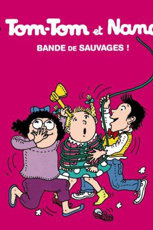 tom-tom-et-nana-bandes-de-sauvages-t6